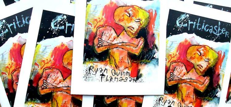 Criticaster – Ryan Quinn Flanagan