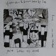 If you don't know how to live you're better off dead, inkt en potlood op papier, 29,3 x 29,3 cm, 2007