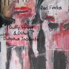 Red Focks Duffy Street and other dubious incidents 1